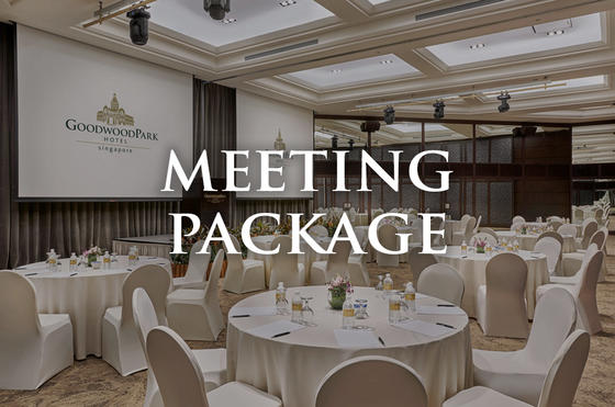 Meeting Package - Goodwood Park Hotel