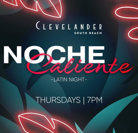 Noche Caliente: Latin Night poster  at Clevelander South Beach