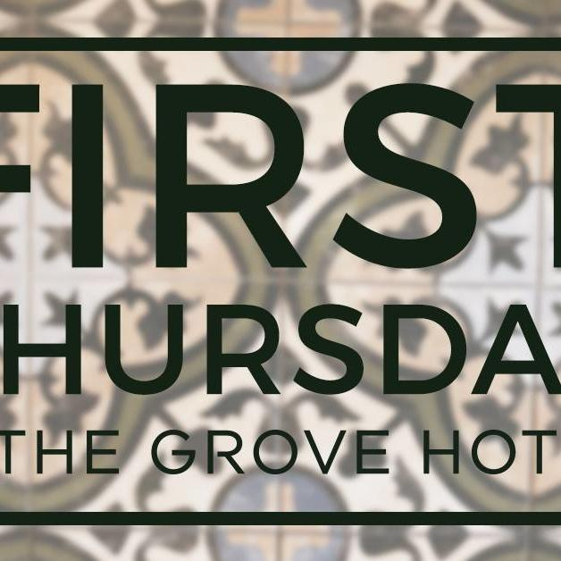 First Thursday at The Grove Hotel