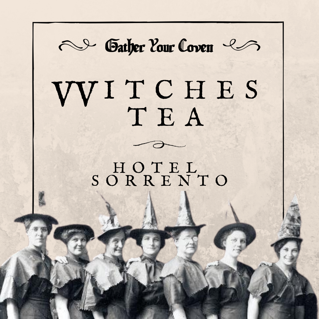 old photo of group of witches with words 'witches tea at hotel sorrento'