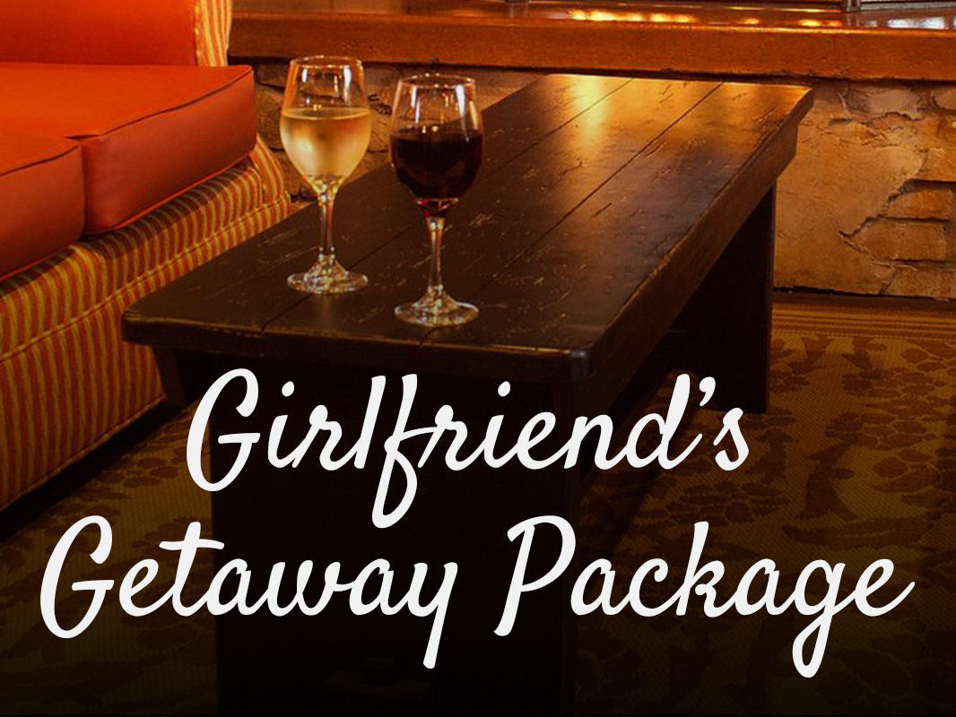 Girlfriends Getaway Package
