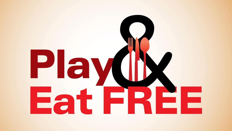 Play & Eat Free