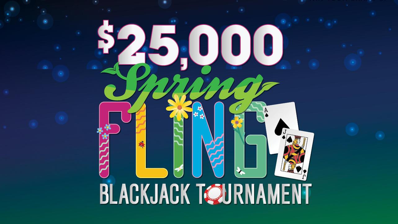 $25,000 Spring Fling Blackjack Tournament