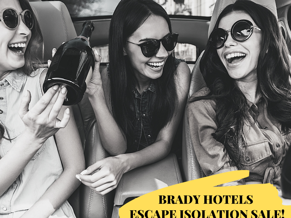 Escape Isolation Sale at Brady Hotels