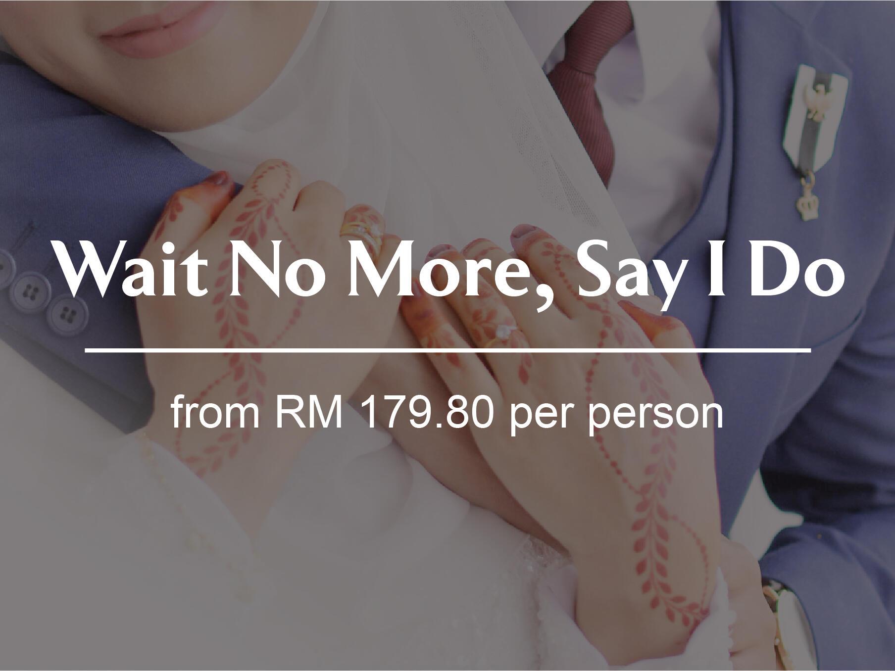 A poster of Wait No more , say i Do at The Saujana Hotel Kuala Lumpur