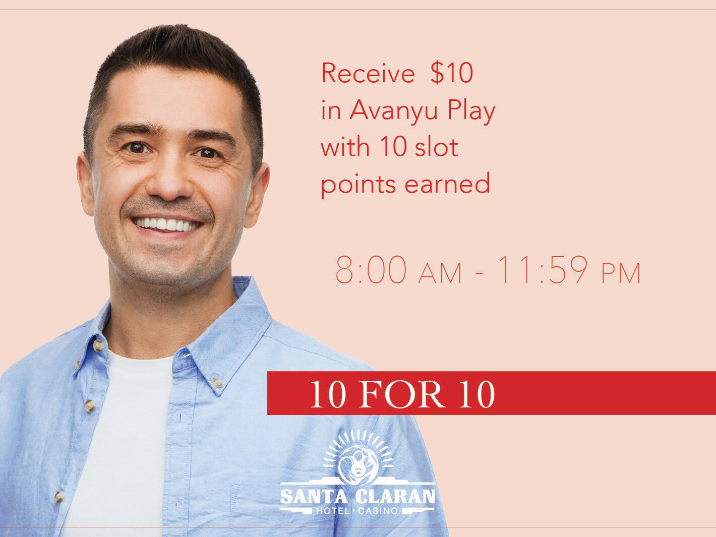 Poster of 10 FOR 10 at Santa Claran Hotel Casino