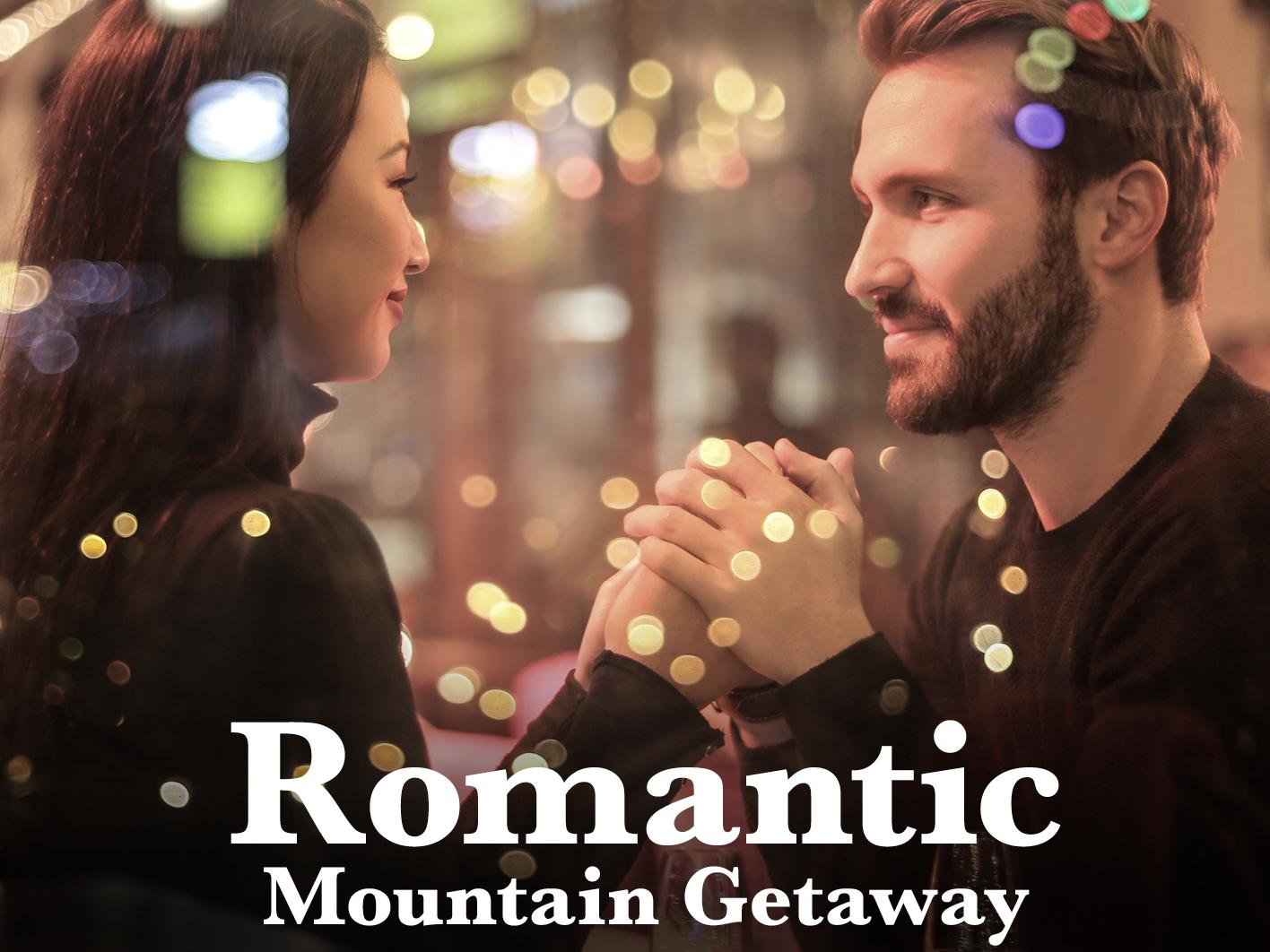 Romantic Mountain Getaway