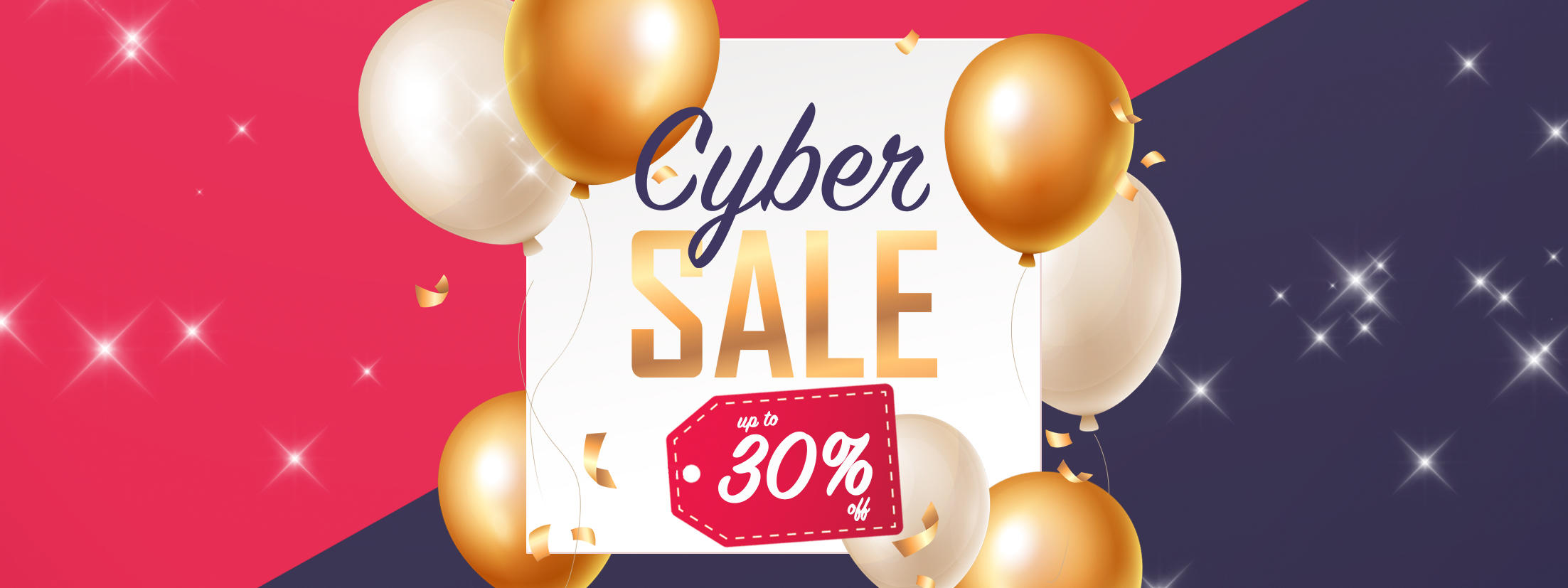 Cyber Sale Up to 30% OFF
